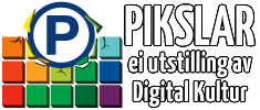 Pikslar - ei utstilling av Digital Kultur